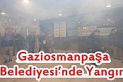 Gaziosmanpaşa Belediyesi'nde Yangın!