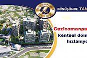Gaziosmanpaşa`da kentsel dönüşüm hızlanıyor