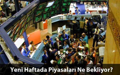 Yeni Haftada Piyasaları Ne Bekliyor?