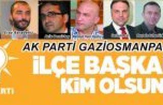 Ak Parti Gaziosmanapaşa ilçe başkanı kim olsun...