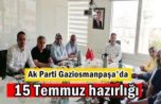 Ak Parti Gaziosmanpaşa'da 15 Temmuz için hummalı...