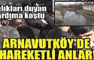 Arnavutköy'de hareketli anlar! Çığlıkları duyan...