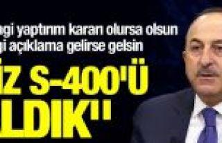 Bakan Çavuşoğlu: Hangi açıklama gelirse gelsin...