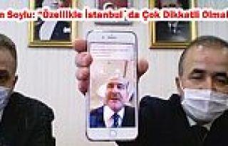 """Bakan Soylu: """"Özellikle İstanbul`da Çok Dikkatli..."""