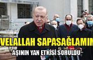 Cumhurbaşkanı Erdoğan'a, aşının yan etkisi oldu...