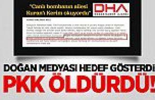 Doğan Medyası Hedef Gösterdi PKK Öldürdü!