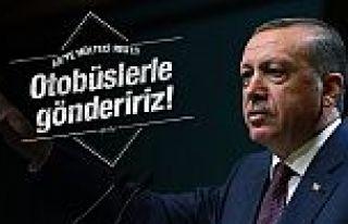 Erdoğan'dan AB'yi korkutan mülteci resti!