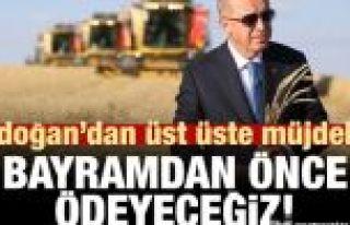 Erdoğan'dan müjde üstüne müjde: Bayramdan önce...