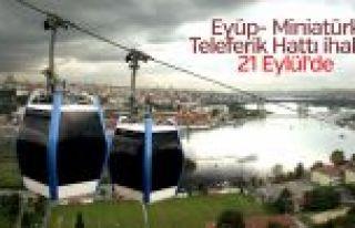 Eyüp- Miniatürk Teleferik Hattı ihalesi 21 Eylül'de