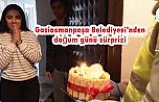 Gaziosmanpaşa Belediyesi'nden doğum günü sürprizi
