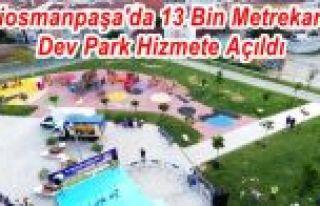 Gaziosmanpaşa'da 13 Bin Metrekarelik Dev Park Hizmete...
