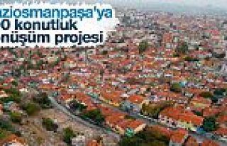 Gaziosmanpaşa'da dönüşüm başlıyor