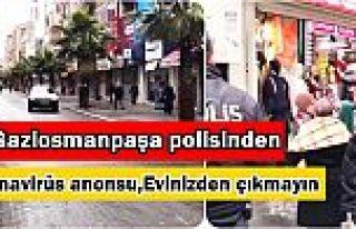 Gaziosmanpaşa'da polis ekiplerinden anonslu 'evde...