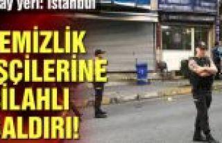 Gaziosmanpaşa'da temizlik işçilerine silahlı saldırı