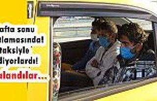 Gebze'den Gaziosmanpaşa'ya taksiyle gidiyorlardı!...
