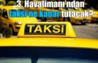 İstanbul Havalimanı'na taksi ücretleri