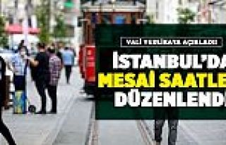 İstanbul Valisi açıkladı! Mesai saatleri belli...