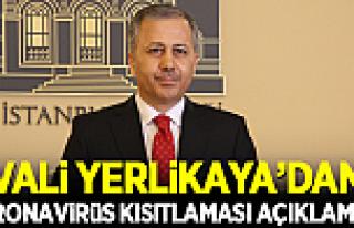 İstanbul Valisi Ali Yerlikaya'dan koronavirüs kısıtlaması...