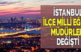 İstanbul'da, 13 ilçe milli eğitim müdürü değişti