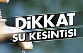 İstanbul'da 6 ilçede 30 saatlik su kesintisi yaşanacak