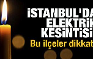 İstanbul'da geniş çaplı kesinti: 13 ilçeye belirli...