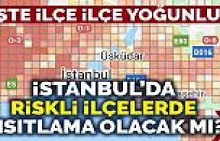 İstanbul'da riskli ilçelerde kısıtlama olacak...