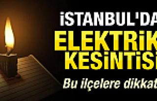 İstanbul'un 14 İlçesi 9-10 Şubat'ta Karanlıkta...