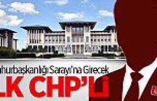 İşte Saray'a Giden İlk CHP'li