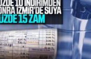 İzmir'de suya yüzde 15 zam kararı alındı