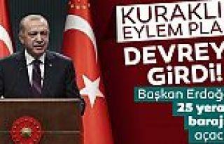 Kuraklık Eylem Planı devreye girdi: Başkan Erdoğan...