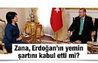 Leyla Zana, Erdoğan'ın yemin şartını kabul etti...