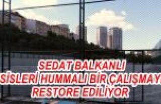 SEDAT BALKANLI TESİSLERİ HUMMALI BİR ÇALIŞMAYLA...