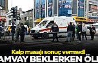 Sultangazi'de tramvay beklerken kalp krizi geçiren...