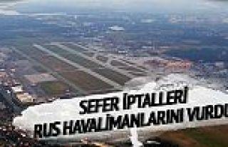 Türkiye'ye sefer iptali Rus havalimanlarını vurdu