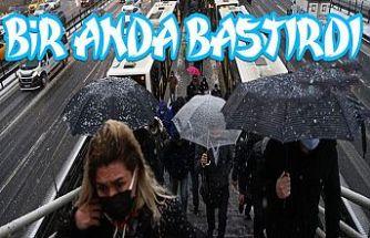 İstanbul'da yoğun kar yağışı! Bir anda bastırdı