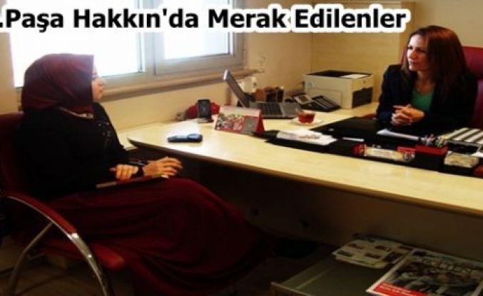 Başkan Yardımcısı Beyhan Ergin ile G.O.Paşa Hakkında Merak Edilenler!